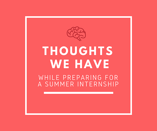 Thoughts We Have While Preparing for an Internship