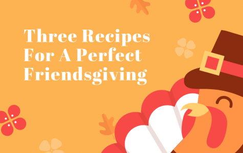 Three Recipes For A Perfect Friendsgiving