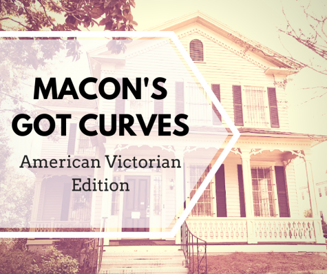 Macon's Got Curves: American Victorian Edition