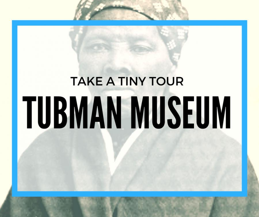 Tiny Tour: Tubman Museum
