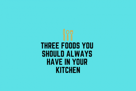 Three foods you should always have in your kitchen