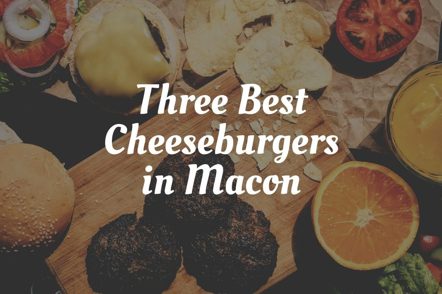 Three+of+the+best+cheeseburgers+in+Macon