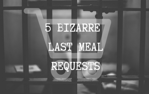 Five bizarre last meal requests of death row inmates