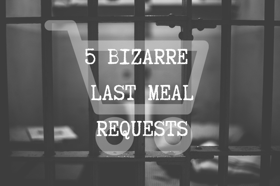 Five+bizarre+last+meal+requests+of+death+row+inmates
