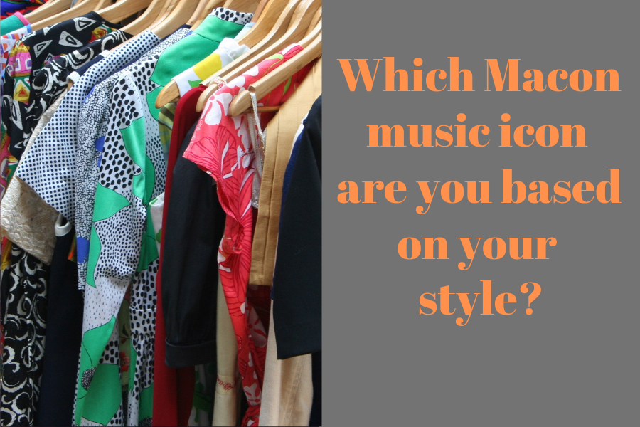 Which Macon music icon are you based on your style?