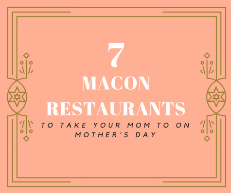 Seven Macon Restaurants to Bring Your Mom to for Mother's Day