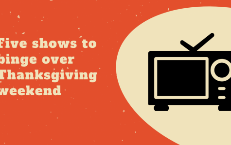 Five shows to binge over Thanksgiving weekend