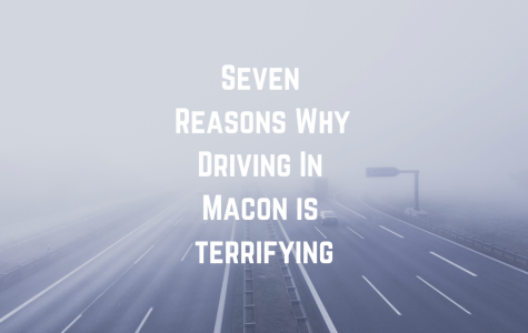 Seven reasons why driving in Macon is terrifying
