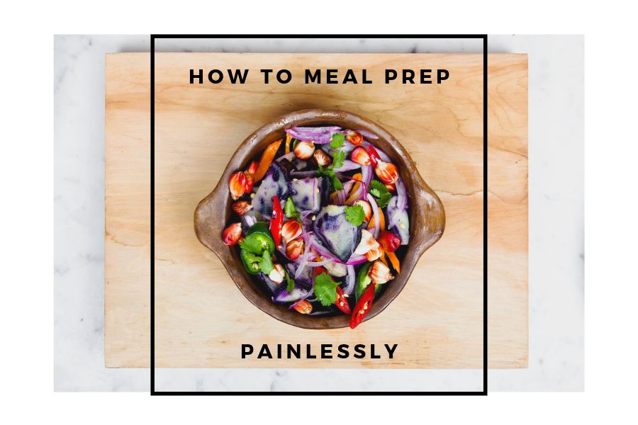 How to Meal Prep Painlessly