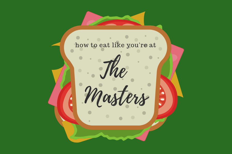 How+to+eat+like+you%27re+at+The+Masters