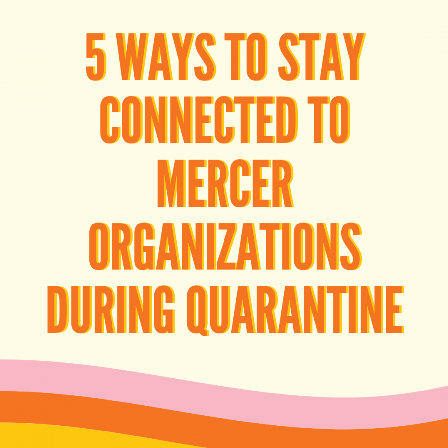 5+Ways+To+Stay+Connected+to+Mercer+Organizations+During+Quarantine