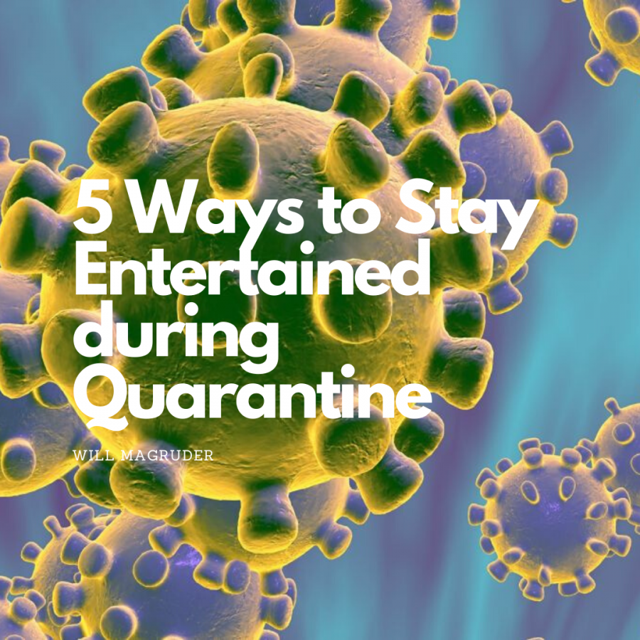 5 ways to stay entertained during quarantine