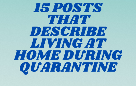 15 Posts That Describe Living At Home During Quarantine