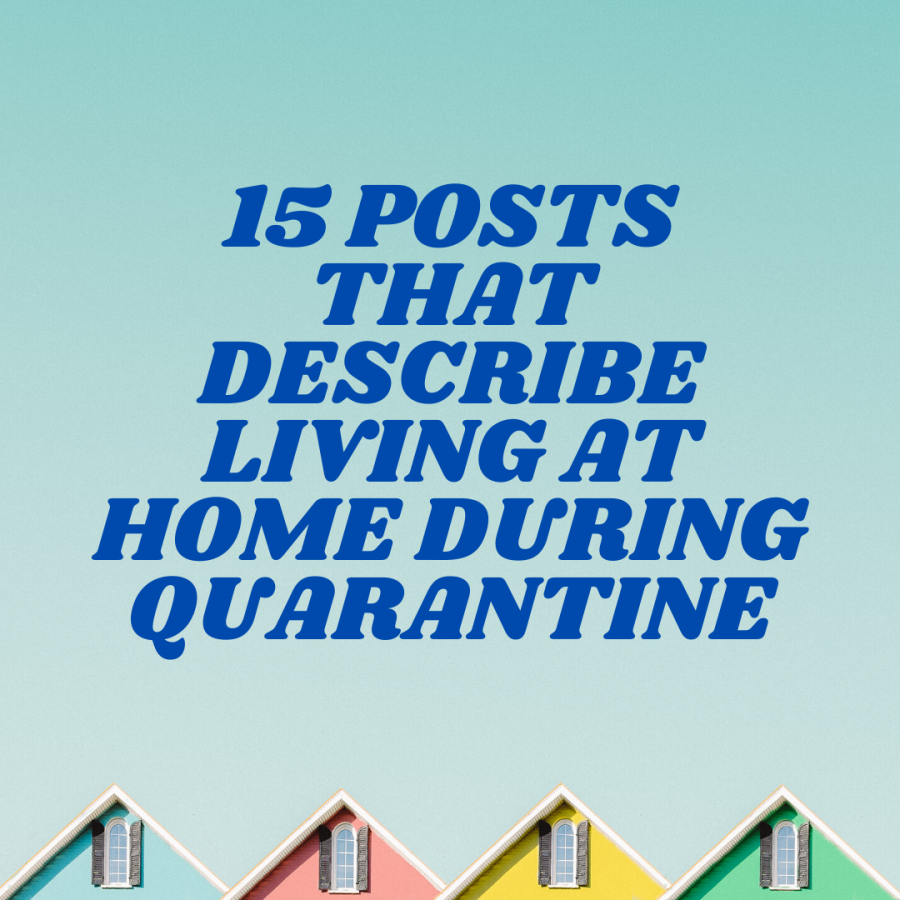 15+Posts+That+Describe+Living+At+Home+During+Quarantine