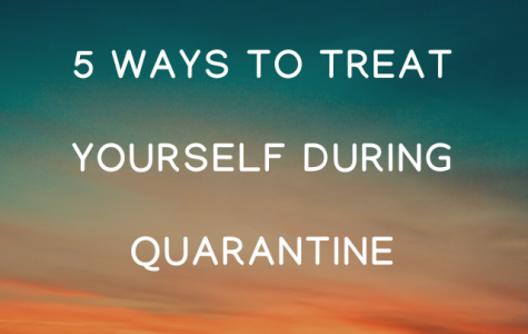 5 ways to treat yourself during quarantine