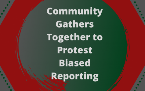 Community Gathers Together to Protest Biased Reporting
