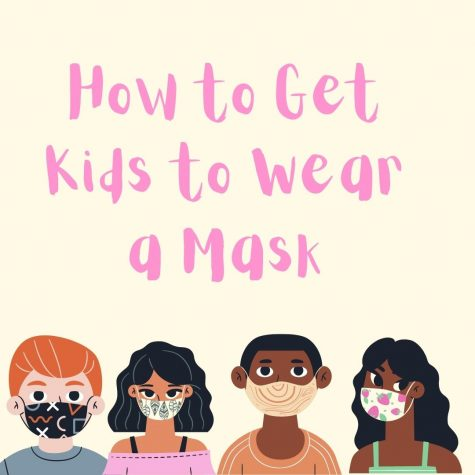 How to Get Kids to Wear A Mask