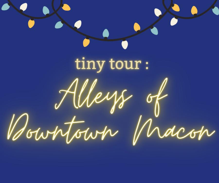 Tiny Tour: Alleys of Downtown Macon